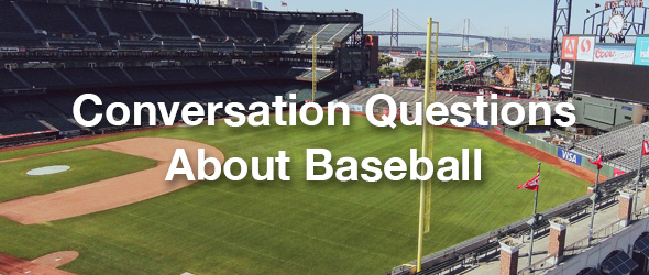 Conversation Questions About Baseball